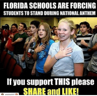 Growing Up, Memes, and National Anthem: FLORIDA SCHOOLS ARE FORCING  STUDENTS TO STAND DURING NATIONAL ANTHEM  If you support THIS please  SHARE and LIKE! Growing up we always had to stand for the pledge and no one had a problem, let's change our country back! ---------- Give us a follow! 🇺🇸 ===> @drunkamerica Give us a follow! 🇺🇸 ===> @drunkamerica ---------- conservative republican maga presidentrump makeamericagreatagain nobama trumptrain trump2017 saturdaysarefortheboys merica usa military supportourtroops thinblueline backtheblue
