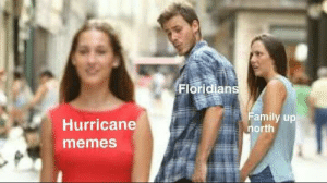 Omg ? : Floridian  Family up  north  Hurricane  memes Omg ?