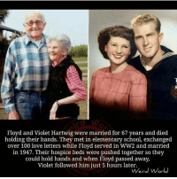 "Bored, Cheating, and Iphone: Floyd and Violet Hartwig were married for 67 years and died  holding their hands. They met in elementary school, exchanged  over 100 love letters while Floyd served in WW2 and married  in 1947. Their hospice beds were pushed together so they  could hold hands and when Floyd passed away,  Violet followed him just 5 hours later.  Weird World This made me smile :) This made me smile :) Here is an example of real love. I have asked many elder couples... ""How did you manage to stay together for so many years"" They always reply with the same sort of answer:""We are from a time where if something is broken we fix it"". What I think is going wrong with relationships nowadays: We are living in a time where if it is broken we just throw it away. There is no time for fixing, so things rarely last for a long time. We know the price of everything and value of nothing. We spend too much time on our damn phones! Myself included. Because of social media it appears that we have thousands of amazingly attractive people, literally at our fingertips. This gives us the illusion that we are spoilt for choice and this makes us spoilt. The most ironic thing is that if you throw away your relationship because you get bored, your next relationship could be the same, because you are one half of that relationship. Nobody wants to point the finger at themselves, but if you are always on your phone looking at other people, how are you going to value the person you are with...? Before you throw away your relationship remember why you got into it in the first place. You were lovers, now you just love your iPhones because they boost your egos. If you don't change how you act and you are looking to link up with a person who is always on social media.... What's to say the same thing won't happen again. I would never be with someone who cheats on their special other with me, what's to say they won't cheat on me with someone else. I'm sure you see what I'm getting at. I am young but I am old school, if I see a problem I try to fix it because I know that Instagram, Facebook and twitter can't give me hugs and kisses. Don't miss your relationship, staring into your phone. chakabars"