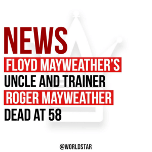 #FloydMayweather's Uncle and trainer, #RogerMayweather, has passed away at the age of 58.  Our thoughts and prayers are with his family and friends 🙏 https://t.co/fQFyOH8j8Q: #FloydMayweather's Uncle and trainer, #RogerMayweather, has passed away at the age of 58.  Our thoughts and prayers are with his family and friends 🙏 https://t.co/fQFyOH8j8Q