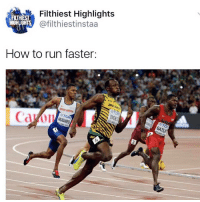Memes, Run, and Sports: FLTHIEST  HIGHLIGHTS  Filthiest Highlights  @filthiestinstaa  How to run faster:  GRERT BRITRIN  BOL  HUGHES Follow @filthiesthighlights for more tips on how to improve your skills! 🏈 - @filthiesthighlights @filthiesthighlights @filthiesthighlights @filthiesthighlights - 1 sports PAGE @filthiesthighlights! 💯
