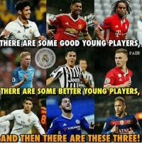 Memes, Adnan, and 🤖: Fly  THERE ARE SOME G00D YOUNG PLAYERS  HAZR  Jee  THERE ARE SOME BETTER MOUNG PLAYERS,  AND THEN THERE ARE THESE THREE! Young Talents!👌🔥 ⚠️Football Emoji's --> LINK IN OUR BIO!✌🏻 Credit : Adnan Zafar