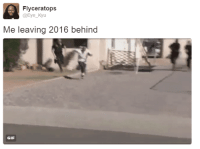 Blackpeopletwitter, Gif, and Eye: Flyceratops  @Eye_Kyu  Me leaving 2016 behind  GIF <p>Forgot it wasn&rsquo;t a leap year (via /r/BlackPeopleTwitter)</p>