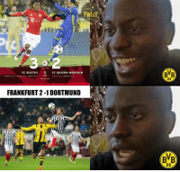 Memes, Troll, and Trolling: FM&T  FULL TIME  FC ROSTOV  FC BAYERN MUNCHEN  COSTA (352. BERNAT (53)  FRANKFURT 2-1 DORTMUND  BVB  BB Dortmund fans😂 Via:Football Moments & Trolls