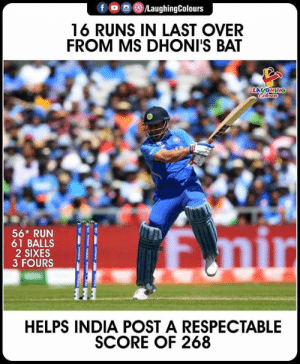 #MSDhoni #INDvWI #CWC19: fo  /LaughingColours  16 RUNS IN LAST OVER  FROM MS DHONI'S BAT  LAUGHING  Colews  Eni  56* RUN  61 BALLS  2 SIXES  3 FOURS  HELPS INDIA POST A RESPECTABLE  SCORE OF 268 #MSDhoni #INDvWI #CWC19