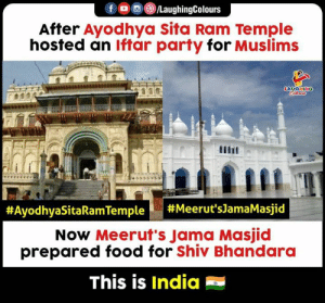 #UnityInDiversity: fO/LaughingColours  After Ayodhya Sita Ram Temple  hosted an lftar party for Muslims  #AyodhyaSitaRam Temple |  #Meerut's]amaMasjid  Now Meerut's Jama Masjid  prepared food for Shiv Bhandara  This is India #UnityInDiversity