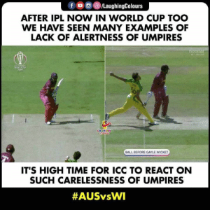 #AUSvWI #CWC19 #Umpires: fo/LaughingColours  AFTER IPL NOW IN WORLD CUP TOO  WE HAVE SEEN MANY EXAMPLES OF  LACK OF ALERTNESS OF UMPIRES  hotstar  01LIVE  CCCRCKET  WORLDCUP  209  LAUGHINO  BALL BEFORE GAYLE WICKET  IT'S HIGH TIME FOR ICC TO REACT ON  SUCH CARELESSNESS OF UMPIRES  #AUSvWI #CWC19 #Umpires