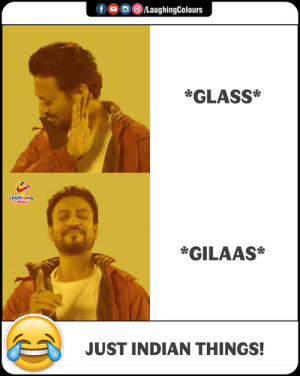 Indian, Indianpeoplefacebook, and Glass: fO/LaughingColours  *GLASS  *GILAAS*  JUST INDIAN THINGS!