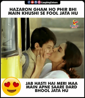 Mother's Love cannot be compared with anyone. Hope you all agree..: fo LaughingColours  HAZARON GHAM HO PHIR BHI  MAIN KHUSHI SE FOOL JATA HU  Colowrs  ONLONT  JAB HASTI HAI MERI MAA  MAIN APNE SAARE DARD  BHOOL JATA HU Mother's Love cannot be compared with anyone. Hope you all agree..