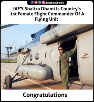 #IAF #ShalizaDhami #1stfemaleFlightCommander #SDhami: fo LaughingColours  IAF'S Shaliza Dhami Is Country's  1st Female Flight Commander Of A  Flying Unit  KRFORDE  (C  LAYGHING  Celeurs  Congratulations #IAF #ShalizaDhami #1stfemaleFlightCommander #SDhami