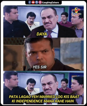 CID spl: fo LaughingColours  LAUGHING  Celeurs  DAYA  YES SIR  PATA LAGAO YEH MARRIED LOG KIS BAAT  KI INDEPENDENCE MANA RAHE HAIN CID spl