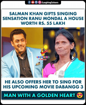 #SalmanKhan #RanuMondal #BollywoodDabangg #BigBoss13 #MondalHouse #UpcomingMovieDabanGG3 #GoldenHeart: fo LaughingColours  SALMAN KHAN GIFTS SINGING  SENSATION RANU MONDAL A HOUSE  WORTH RS. 55 LAKH  LAUGHING  Colows  HE ALSO OFFERS HER TO SING FOR  HIS UPCOMING MOVIE DABANGG 3  MAN WITH A GOLDEN HEART  33333 #SalmanKhan #RanuMondal #BollywoodDabangg #BigBoss13 #MondalHouse #UpcomingMovieDabanGG3 #GoldenHeart