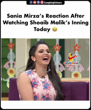 Today, Indianpeoplefacebook, and Laughing: fo  /LaughingColours  Sania Mirza's Reaction After  Watching Shoaib Malik's Inning  Today  LAUGHING  Colours #INDvPAK #CWC19
