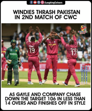#WivPak #CWC2019: fo/LaughingColours  WINDIES THRASH PAKISTAN  IN 2ND MATCH OF CWC  19  12  KISTA  AS GAYLE AND COMPANY CHASE  DOWN THE TARGET 106 IN LESS THAN  14 OVERS AND FINISHES OFF IN STYLE #WivPak #CWC2019