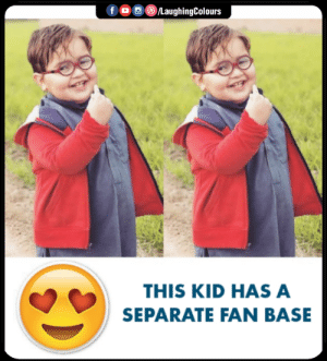 Indianpeoplefacebook, Kid, and This: fOLaughingColours  THIS KID HAS A  SEPARATE FAN BASE