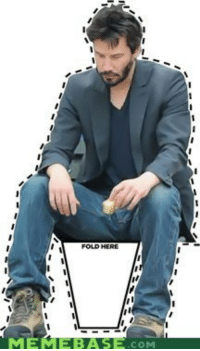 <p>Sad Keanu Wants to Join You</p>: FOLD HERE  MEMM  EBAS.CO <p>Sad Keanu Wants to Join You</p>
