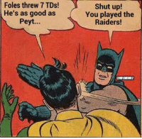 Be Like, Philadelphia Eagles, and Nfl: Foles threw 7 TDs!  He's as good as  Peyt  Shut up!  You played the  Raiders!  CONFLMEMEZ Philadelphia Eagles Fans be like...