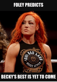 STRAIGHT FIRE  I really enjoyed an interview my daughter Noelle did with Becky Lynch, and for me, the charisma, humor, and yes, straight fire Becky displayed in a fun little interview was illustrative of her still untapped potential in WWE. Not that Becky hasn't done great things already in #WWE, but I just have this gut feeling that we have yet to see the very best from the #IrishLassKicker. It's a potential that may just be one great angle, one incredible promo, one magic moment away.   One of Paul Heyman's greatest attributes in #ECW was having the knack of giving the talent just enough guidance, instilling just enough confidence to allow talent to find something more within themselves than they'd previously produced or possibly even felt possible.  I saw it in Steve Austin, when Paul tapped into the frustration and anger felt - and within weeks, Steve went from a good, solid mic man  to being one of the best promos in the business. I saw it in the way he helped transform Taz from a silent, one dimensional performer into one of the most intriguing characters in the business. Certainly, the guidance Paul lent me helped me find a voice that produced some of the best work of my career.   If Becky Lynch can find her personal Paul E - someone behind the scenes at WWE SmackDown Live who can wind her up...and let her go, I think Ms Lynch is capable of taking her game to a level she herself might not think possible.  Let me know what you think of Becky and what you'd like to see in her future. Give it a share too - it's such a Badlass photo!: FOLEY PREDICTS  BECKYS BEST IS YET TO COMIE STRAIGHT FIRE  I really enjoyed an interview my daughter Noelle did with Becky Lynch, and for me, the charisma, humor, and yes, straight fire Becky displayed in a fun little interview was illustrative of her still untapped potential in WWE. Not that Becky hasn't done great things already in #WWE, but I just have this gut feeling that we have yet to see the very best from the #IrishLassKicker. It's a potential that may just be one great angle, one incredible promo, one magic moment away.   One of Paul Heyman's greatest attributes in #ECW was having the knack of giving the talent just enough guidance, instilling just enough confidence to allow talent to find something more within themselves than they'd previously produced or possibly even felt possible.  I saw it in Steve Austin, when Paul tapped into the frustration and anger felt - and within weeks, Steve went from a good, solid mic man  to being one of the best promos in the business. I saw it in the way he helped transform Taz from a silent, one dimensional performer into one of the most intriguing characters in the business. Certainly, the guidance Paul lent me helped me find a voice that produced some of the best work of my career.   If Becky Lynch can find her personal Paul E - someone behind the scenes at WWE SmackDown Live who can wind her up...and let her go, I think Ms Lynch is capable of taking her game to a level she herself might not think possible.  Let me know what you think of Becky and what you'd like to see in her future. Give it a share too - it's such a Badlass photo!