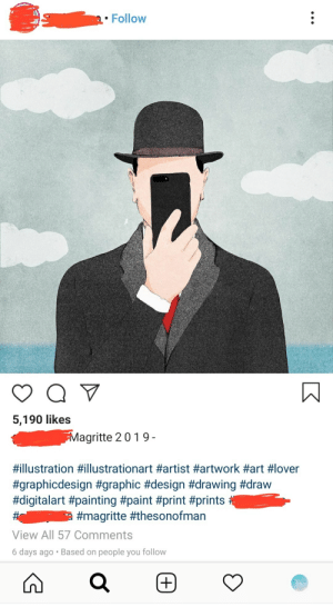 Bad, Paint, and Technology: Follow  5,190 likes  Magritte 2 0 19-  #illustration #illustrationart #artist #artwork #art # lover  #graphicdesign #graphic #design #drawing #draw  #digitalart #painting #paint #print #prints  a #magritte #thesonofman  View All 57 Comments  6 days ago Based on  people you follow  + Yes yes, Technology=Bad, I get it.