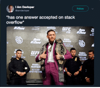 "Accepted, Answer, and Sat: Follow  Am Devloper  @iamdevloper  ""has one answer accepted on stack  overflow*  McGREGOR  UFMG  -229  ARENA  PAY  2  KHABIB  GREGOR  OCT 6 SAT  PER-VIEW  KHABIB  McGREGOR  OCT S SAT  PB  VIEW  PER-VIE  KHABIB  McGREGOR  OCT 6 SAT  PAY-PER-VIEW Whos the champ now?"
