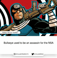 comicfacts bullseye marvelcomics geek: Follow me on Twitter!  Bullseye used to be an assassin for the NSA  回@VILLA IN TRUEFACTS  步@VILLA IN PEDI comicfacts bullseye marvelcomics geek
