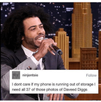 Daveed Diggs: Follow  ninjentsie  I dont care if my phone is running out of storage l  need all 37 of those photos of Daveed Diggs