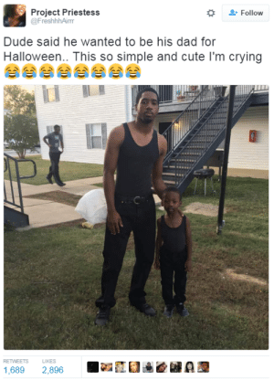 Crying, Cute, and Dad: + Follow  Project Priestess  @FreshhhAirr  Dude said he wanted to be his dad for  Halloween.. This so simple and cute I'm crying  RETWEETS L  1,689 2,896  LIKES Thats hella cute but nobody gonna talk about the man levitating in the background