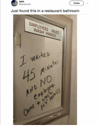 good customer service is just a thing of the past: Follow  sam  Osamjhewett  Just found this in a restaurant bathroom  EMPLOYEES MUST E  WASH HANDS good customer service is just a thing of the past