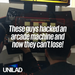 These teenagers figured out a way to hack into an arcade machine so they never lose...😱🙌: FOLLOW THE CASES  Theseguys hackedan  arcademaciine anu  nowtheycan't lose  UNILAD These teenagers figured out a way to hack into an arcade machine so they never lose...😱🙌