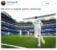 "Adidas, Toni Kroos, and Game: Follow  Toni Kroos  @ToniKroos  We won a league game yesterday.  adidas  FlV  Emirale ""Ayer ganamos un partido de liga"". Este hombre es un claro ejemplo de positividad cabroworld"