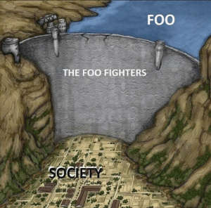 Fighters: FOO  THE FOO FIGHTERS  SOCIETY