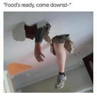 """Hungry, Memes, and Ps4: """"Food's ready, come downst-"""" Because stairs is too mainstream lol memes gamer otaku gaming hungry instagram ps4 xboxone pc true funny cykablyat"""