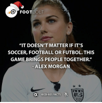 "True - fact footbolt football alexmorgan america us usa people friends Tag your friends⚡️⚡️⚡️ @footbolt: FOOT BOLT  ""IT DOESN'T MATTER IF IT'S  SOCCER, FOOTBALL OR FUTBOL. THIS  GAME BRINGS PEOPLE TOGETHER  ALEX MORGAN  KICK-ASS FACTS True - fact footbolt football alexmorgan america us usa people friends Tag your friends⚡️⚡️⚡️ @footbolt"