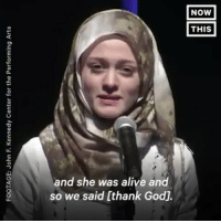 Alive, Family, and God: FOOTAGE: John F. Kennedy Center for the Performing Arts  NOW  Now]  [THIS  EMIS  and she was alive and  so we said [thank God]. This Syrian-American poet just lost 10 family members in Syria — her story will break your heart part 2 of 2