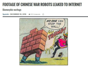 https://t.co/2QxxsEO0Em: FOOTAGE OF CHINESE WAR ROBOTS LEAKED TO INTERNET  Biomorphic warhogs  Sputnik - DECEMBER 18, 2016  373 Comments  NO ONE CAN  STOP THE  WALL!  TA  .  Ovaskon https://t.co/2QxxsEO0Em