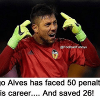Football, Memes, and Wow: @Football Funnys  o Alves has faced 50 penalt  is career.... And saved 26! Wow🔥👌🏽