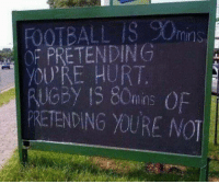 9gag, Dank, and Football: FOOTBALL I8 m  OF PRETENDING  YOURE HURT  RUGBY S 80mins or  PRETENDING YOURE NOT  ./mins The major difference between football and rugby.   https://9gag.com/gag/abMygQp/sc/funny?ref=fbsc