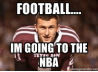 With all the instagram posts, Manziel be like...: FOOTBALL  IM GOING TO THE  NBA With all the instagram posts, Manziel be like...