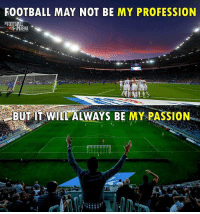 Football ❤️⚽️ ... ➡️Credit: @thefootballarena: FOOTBALL MAY NOT BE MY PROFESSION  BUT IT WILL ALWAYS BE MY PASSION Football ❤️⚽️ ... ➡️Credit: @thefootballarena
