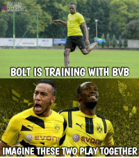 Memes, Train, and 🤖: FOOTBALL  MEMESINSTA  BOLT IS TRAINING WITH BVB  BB  BNB  09  IMAGINE THESE TWO PLAY TOGETHER 💨 RIP defenders.. 😂