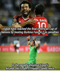 Memes, Egypt, and 🤖: FOOTBALL  MEMESINSTA  L SAADA  Egypt have reached the finalinAfrican cup of  Nations by beating Burkina FasoA3 on penalties  In the penalty shootout Egypts  44-year-old Essam EFHadarysaved twice @sahil_25 thinks El-Hadary is the best African goalkeeper ever?