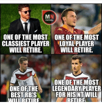 Memes, 🤖, and Rbs: FOOTBALL  ONE OF THE MOST ONE OFTHE MOST  CLASSIEST PLAYER  LOYAL PLAYER  WILL RETIRE.  WILL RETIRE.  ONE OF THE MOST  16  ONE OF THE  LEGENDARY PLAYER  BEST RBS  FOR HIS NTWILL  RETIRE We will miss you💔