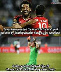 Soccer, Egypt, and The Finals: FOOTBALL  OOMEMESINSTA  L SAID  Egypt have reached the final inAfrican cup of  Nations by beating Burkina FasoA3 on penalties  In the  penalty shootoutEgypt's  44-year-old Essam EFHadarysaved twice Congratulations egypt 🇪🇬