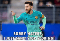 Leo Messi ⚽️⚽️⚽️ Follow @instatroll.soccer: FOOTBALL  RENA  SORRY HATERS  I JUST CANT STOP  SCORING! Leo Messi ⚽️⚽️⚽️ Follow @instatroll.soccer