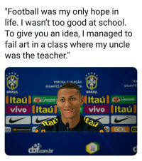 "Richarlison keeps it real 😂🤘: ""Football was my only hope in  life. I wasn't too good at school  To give you an idea, I managed to  fail art in a class where my uncle  was the teacher.""  TO  GIGANTE  TORCIDA E SELEÇÃO  GIGANTESP  BRASIL  BRASIL  vivo Itaú  tau  vivo (Itaú  COL C  Il  naomastercord  dị Richarlison keeps it real 😂🤘"