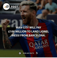 Should Messi leave? - Source: (espnfc) http:-bit.ly-Messi-mancity - fact footbolt football Messi premierleague lionelmessi barca fcbarcelona barcelona Tag your friends⚡️⚡️⚡️ @footbolt: FOOTBOL  MAN CITY WILL PAY  £100 MILLION TO LAND LIONEL  MESSI FROM BARCELONA  AIRWAYS  KICK-ASS FACTS  -A Should Messi leave? - Source: (espnfc) http:-bit.ly-Messi-mancity - fact footbolt football Messi premierleague lionelmessi barca fcbarcelona barcelona Tag your friends⚡️⚡️⚡️ @footbolt