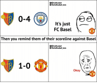 Man Utd fans.... https://t.co/iYMw7eA2nA: fOOTrollFootball  TheTrollFootball Insta  CHES  0-4  18  94  It's just _  FC Basel  CITY  HE  NITE  Then you remind them of their scoreline against Basel  fOTrollFootball  TheTrollFootball_Insta  NCHE  1-0  Okay  HE  NITE Man Utd fans.... https://t.co/iYMw7eA2nA