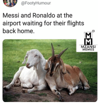 Memes, Argentina, and Home: @FootyHumour  Messi and Ronaldo at the  airport waiting for their flights  back home.  MZANSI  MEMES Goodbye legends #FIFAWorldCup  #Argentina #Messi #Portgual #CR7