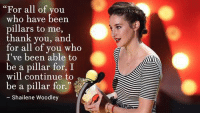"""Love, Memes, and Thank You: """"For all of you  who have been  pillars to me  thank you, and  for all you who  I've been able to  be a pillar for, I  will continue to  be a pillar for.  Shailene Woodley i love her 😍❤️ http://t.co/DsjaBgEYdf"""