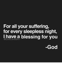 God, Memes, and Good: For all your suffering  for every sleepless night,  have a blessing for you  God God is good